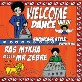 Ras Mykha meets Mr Zebre - Welcome Ina Di Dance (Patate Records) LP
